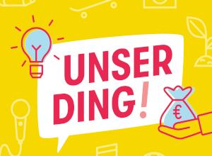 UNSER DING – Projektförderung für Jugendliche zwischen 14-21 Jahren